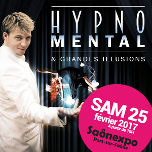 Hypno Mental et grandes illusions - 25 février 2017